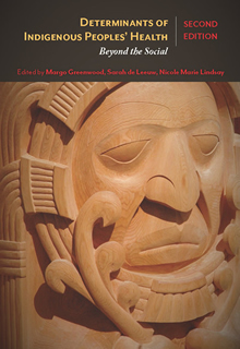 Determinants of Indigenous Peoples' Health, Second Edition: Beyond the Social
